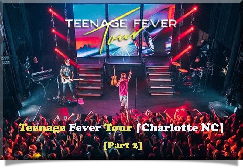 Teenage Fever Tour [Charlotte NC]